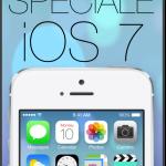 iOS 7: lo SPECIALE di TechEarthBlog